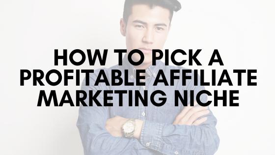 How to Pick a Profitable Affiliate Marketing Niche