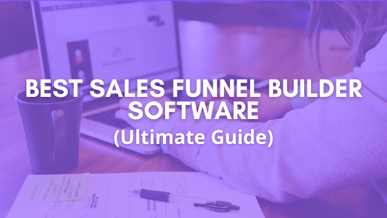 18 Best Sales Funnel Builder Software (Review Guide 2021)