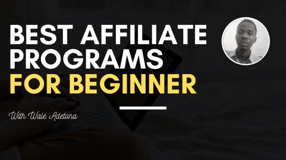 Best Affiliate Programs For Beginner