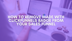 How to Remove Made with Clickfunnels Badge from Your Funnel