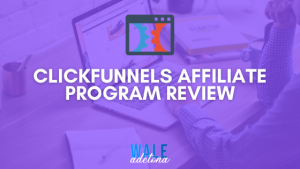ClickFunnels Affiliate Progam Review 2021
