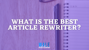 13 Best Article Rewriter & Spinner Software of 2021 (Free & Paid)