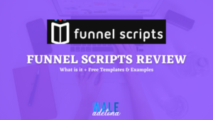 Funnel Scripts Review: Does It Truly Worth It (2021)?